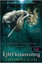 ÉJFÉL KISASSZONY - FŰZÖTT - GONOSZ FORTÉLYOK 1. - Ekönyv - CLARE, CASSANDRA