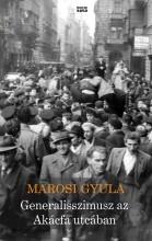 GENERALISSZIMUSZ AZ AKÁCFA UTCÁBAN - Ekönyv - MAROSI GYULA