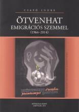 ÖTVENHAT EMIGRÁCIÓS SZEMMEL (1964-2014) - Ekönyv - CSAPÓ ENDRE