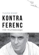 KONTRA FERENC ÍRÓI MUNKÁSSÁGA - Ekönyv - HUSZKA ÁRPÁD