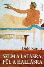 SZEM A LÁTÁSRA, FÜL A HALLÁSRA - Ekönyv - DULÓ KÁROLY