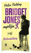 BRIDGET JONES NAPLÓJA 3. - BOLONDULÁSIG (FŰZÖTT) - Ekönyv - FIELDING, HELEN