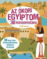 AZ ÓKORI EGYIPTOM 30 MÁSODPERCBEN - Ekönyv - SENKER, CATH