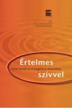 ÉRTELMES SZÍVVEL - ETIKAI TÉMÁK AZ EVANGÉLIKUS OKTATÁSBAN - Ekönyv - LUTHER KIADÓ