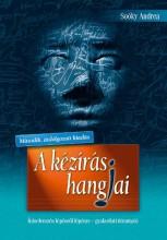 A KÉZÍRÁS HANGJAI - ÍRÁSELEMZÉS LÉPÉSRŐL LÉPÉSRE - GYAKORLATI ÚTMUTATÓ - Ekönyv - SOÓKY ANDREA