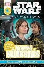 STAR WARS ZSIVÁNY EGYES - TITKOS KÜLDETÉS (DK 4. SZINT) - Ekönyv - FRY, JASON
