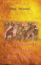 A KARÁCSONY MISZTIKUS ÉRTELMEZÉSE - Ekönyv - HEINDEL, MAX