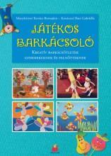 JÁTÉKOS BARKÁCSOLÓ - Ekönyv - MENYHÁRTNÉ KOVÁCS BERNADETT