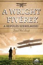 A WRIGHT FIVÉREK - A REPÜLÉS SZERELMESEI - Ekönyv - MCCULLOUGH, DAVID