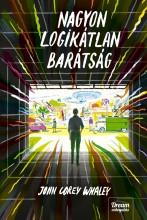 NAGYON LOGIKÁTLAN BARÁTSÁG - Ekönyv - WHALEY, JOHN COREY