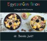 EGYSZERŰEN FINOM - A TELJES ÉRTÉKŰ KONYHA - Ekönyv - DR. BENDA JUDIT