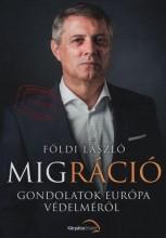 MIGRÁCIÓ - GONDOLATOK EURÓPA VÉDELMÉRŐL - Ekönyv - FÖLDI LÁSZLÓ