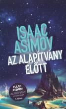 AZ ALAPÍTVÁNY ELŐTT - Ekönyv - ASIMOV, ISAAC