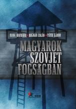 MAGYAROK SZOVJET FOGSÁGBAN - Ekönyv - BANK BARBARA-BOGNÁR ZOLTÁN-TÓTH GÁBOR