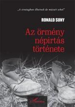 AZ ÖRMÉNY NÉPIRTÁS TÖRTÉNETE - Ekönyv - SUNY, RONALD
