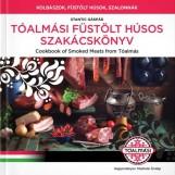 TÓALMÁSI FÜSTÖLT HÚSOS SZAKÁCSKÖNYV - COOKBOOK OF SMOKED MEATS  FROM TÓALMÁS - Ekönyv - GÁSPÁR, STANTIC
