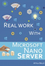 Real work with Microsoft Nano Server - Ekönyv - Bálló Attila