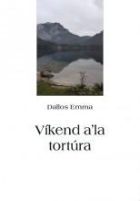 Víkend a'la tortúra - Ekönyv - Dallos Emma