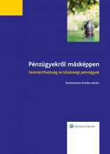 Pénzügyekről másképpen - fenntarthatóság és közösségi pénzügyek  - Ekönyv - Kerekes Sándor
