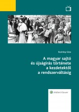 A magyar sajtó és újságírás története a kezdetektől a rendszerváltásig - Ekönyv - Buzinkay Géza