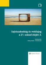 Sajtószabadság és médiajog a 21. század elején 3.  - Ekönyv - Szerkesztő(k): Koltay András, Török Bernát