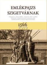 EMLÉKPAJZS SZIGETVÁRNAK 1566-2016 - Ekönyv - MAGYAR NAPLÓ KIADÓ KFT.