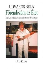 FŐRENDEZŐM AZ ÉLET - Ekönyv - UDVAROS BÉLA