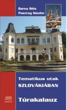 TEMATIKUS UTAK SZLOVÁKIÁBAN - TÚRAKALAUZ - Ekönyv - BARNA BÉLA - PUSZTAY SÁNDOR