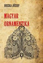 MAGYAR ORNAMENTIKA - Ekönyv - HUSZKA JÓZSEF
