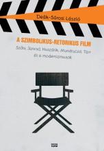 A SZIMBOLIKUS-RETORIKUS FILM - Ebook - DEÁK-SÁROSI LÁSZLÓ