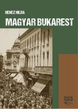 MAGYAR BUKAREST - Ekönyv - HENCZ HILDA