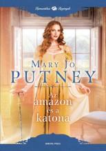 AZ AMAZON ÉS A KATONA - ROMANTIKUS REGÉNYEK - Ekönyv - PUTNEY, MARY JO