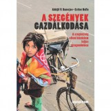 A SZEGÉNYEK GAZDÁLKODÁSA - Ekönyv - BANERJEE, ABHIJIT V. - DUFLO, ESTHER