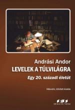LEVELEK A TÚLVILÁGRA - MÁSODIK, BŐVÍTETT KIADÁS - Ekönyv - ANDRÁSI ANDOR