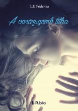 A varázsgömb titka - Ebook - L.E. Friderika