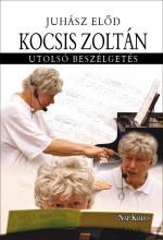 KOCSIS ZOLTÁN - UTOLSÓ BESZÉLGETÉS - Ekönyv - JUHÁSZ ELŐD