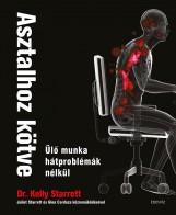 ASZTALHOZ KÖTVE - ÜLŐMUNKA HÁTPROBLÉMÁK NÉLKÜL - Ekönyv - STARRETT, KELLY DR.