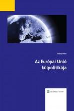 Az Európai Unió külpolitikája (2016. évi átdolgozott kiadás) - Ekönyv - Balázs Péter