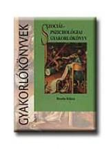 SZOCIÁLPSZICHOLÓGIAI GYAKORLÓKÖNYV - Ekönyv - BENDA KLÁRA