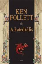 A KATEDRÁLIS - Ekönyv - FOLLETT, KEN