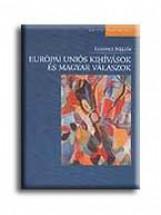 EURÓPAI UNIÓS KIHIVÁSOK ÉS MAGYAR VÁLASZOK - Ekönyv - LOSONCZ MIKLÓS