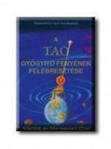 A TAO GYÓGYITÓ FÉNYÉNEK FELÉBRESZTÉSE - Ekönyv - CHIA, MANTAK-CHIA, MANEEWAN
