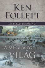 A MEGFAGYOTT VILÁG - ÉVSZÁZAD TRILÓGIA 2. - Ekönyv - FOLLETT, KEN
