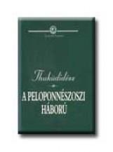 A PELOPONNÉSZOSZI HÁBORÚ - Ekönyv - THUKÜDIDÉSZ