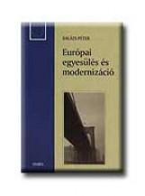 EURÓPAI EGYESÜLÉS ÉS MODERNIZÁCIÓ - Ekönyv - BALÁZS PÉTER