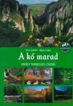 A KŐ MARAD - ERDÉLY TERMÉSZETI CSODÁI - Ekönyv - TÉCSI ZOLTÁN - ILLYÉS CSABA