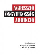 AGRESSZIÓ, ÖNGYILKOSSÁG, ADDIKCIÓ - Ekönyv - NORAN LIBRO