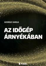 Az időgép árnyékában - Ebook - George Varga