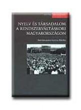 NYELV ÉS TÁRSADALOM A RENDSZERVÁLTÁSKORI MAGYARORSZÁGON - Ekönyv - OSIRIS
