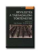 BEVEZETÉS A TÁRSADALOMTÖRTÉNETBE - Ekönyv - OSIRIS KIADÓ ÉS SZOLGÁLTATÓ KFT.